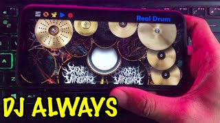 Download lagu DJ ALWAYS SLOW - TIK TOK VIRAL | REAL DRUM COVER