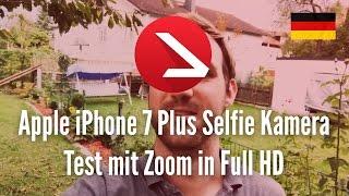 Apple iPhone 7 Plus Selfie Kamera Test mit Zoom in Full HD