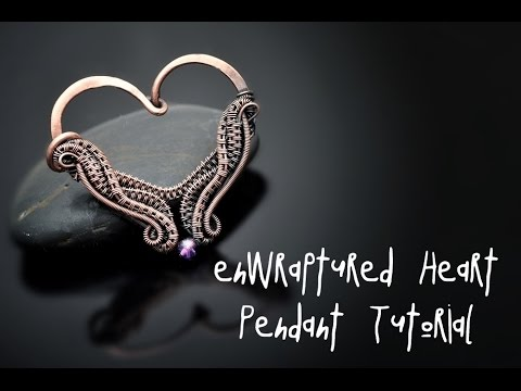 Wire Wrap Tutorial ENWRAPTURED HEART PENDANT - YouTube