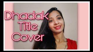 Dhadak - Title Track   Dhadak   Ishaan & Janhvi   Ajay Gogavale & Shreya Ghoshal   Female Version
