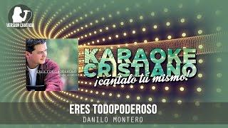 Eres todopoderoso - Danilo Montero (Cantada)