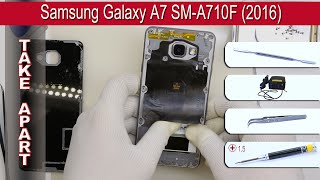 How to disassemble 📱 Samsung Galaxy A7 A710 (2016) Take apart Tutorial