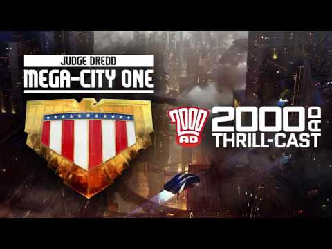 The 2000 AD Thrill-Cast: Judge Dredd: Mega-City One