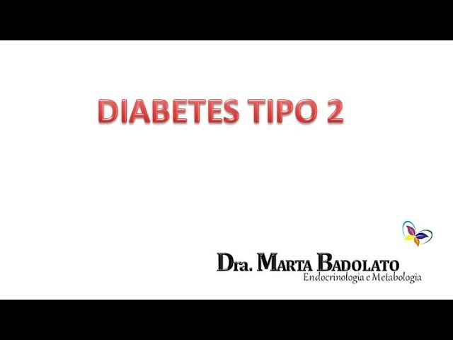 Programa de Saúde , Bem Estar e Emagrecimento Dra Marta Badolato - diabetes tipo 2