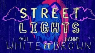 "Paul White ft. Danny Brown - ""Street Lights"" (Official Music Video)"