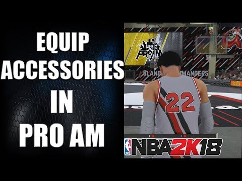 nba 2k18 how to finally equip your accessories in pro am patch 4 youtube. Black Bedroom Furniture Sets. Home Design Ideas