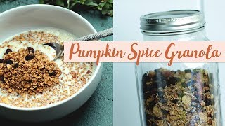 Pumpkin Spice Granola - Perfect Holiday Breakfast or Snack!