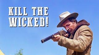 Kill the Wicked! | WESTERN MOVIE FOR FREE | Full Cowboy Movie | Spaghetti Western | English