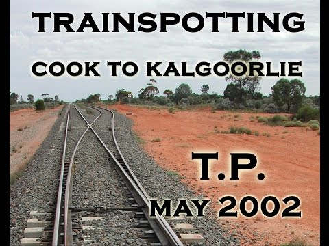Trainspotting   Cook to Kalgoorlie - part 1, Cook to Kalgoorlie