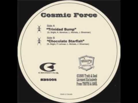 Cosmic Force - Trinidad Bump