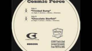 Cosmic Force - Trinidad Bump