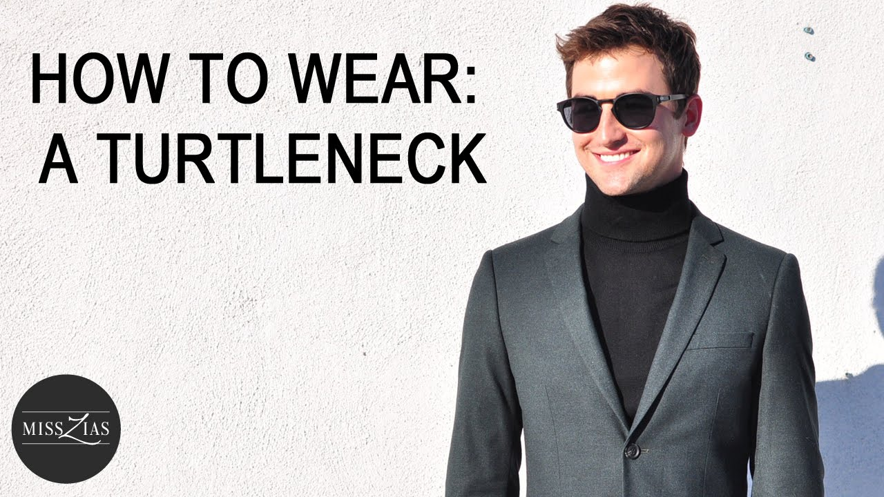 How To Wear A Turtleneck Men S Fashion Youtube