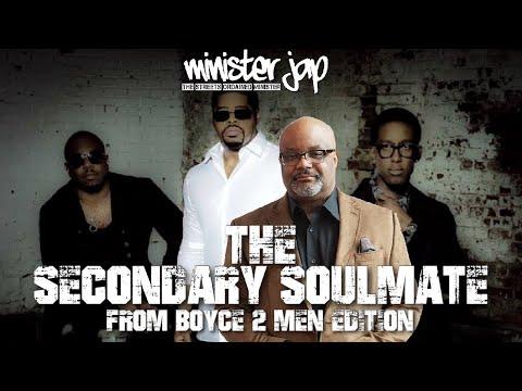 THE SECONDARY SOULMATE - FROM BOYCE 2 MEN EDITION @Boyce Watkins