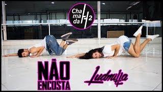 Baixar Não Encosta - Ludmilla | Coreografia - Lucas Melo