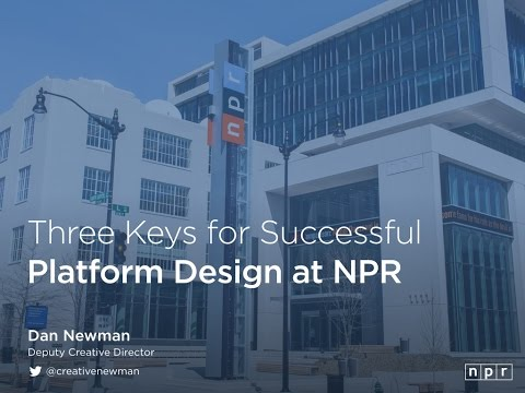 Three Keys for Successful Platform Design at NPR
