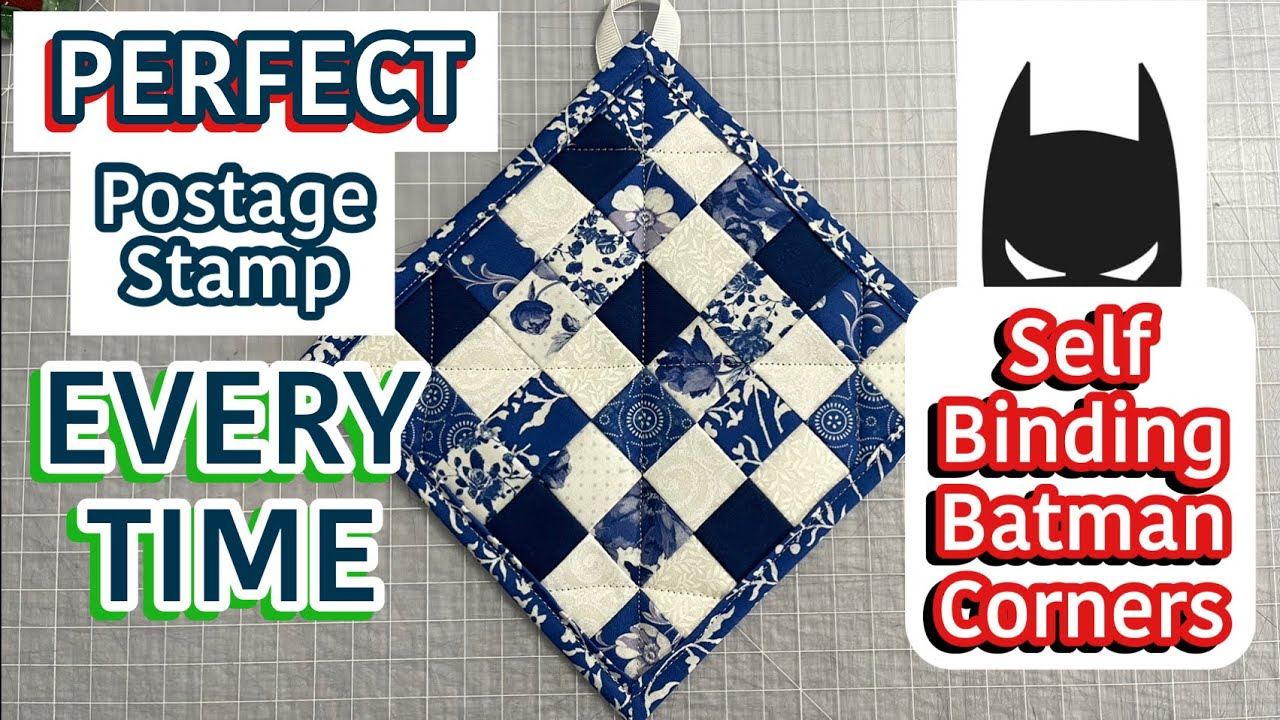 How To Make A Postage Stamp Quilted Pot Holder With Self Binding Batman Corners