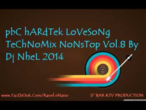 Pbc Hardtek LoveSong TechnoMix Nonstop Vol.8 By Dj Nhel 2014