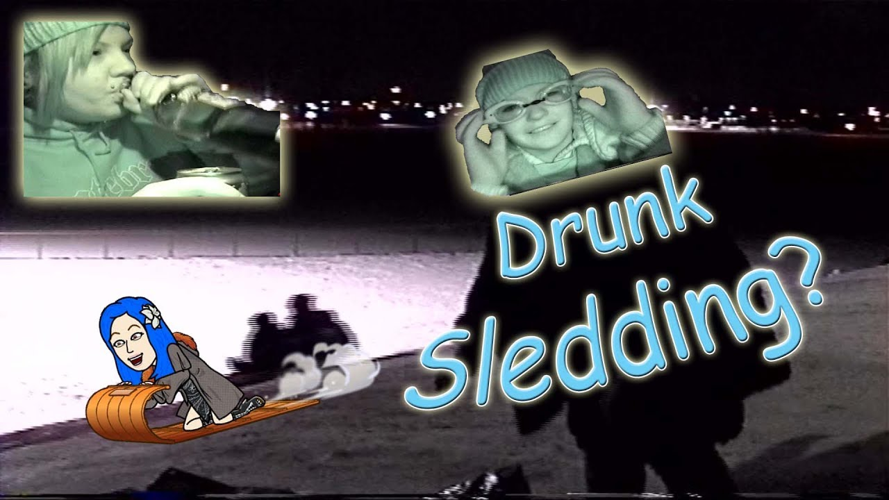 Drunk sledding