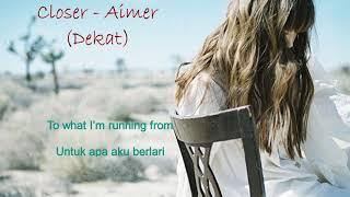 Lirik dan terjemahan Closer-Aimer