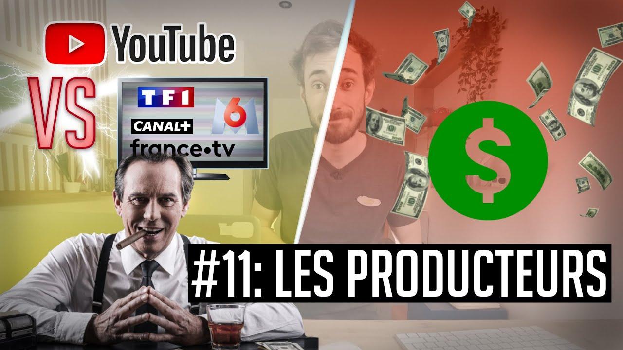 YouTube VS la télé #11 – Le rôle des producteurs