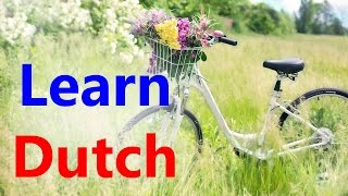 Learn Dutch through English | Online free Dutch course(These Learn Dutch online video tutorials will help you in learning Dutch through English. Free online Dutch course is a collection of easy to understand, best ..., 2015-09-18T12:03:46.000Z)