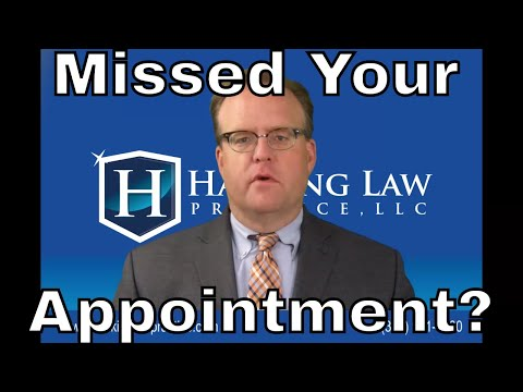 St. Louis Immigration Attorney Jim Hacking Explains What to Do if You Miss Your Appointment