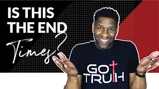 ARE WE LIVING IN THE LAST DAYS?   5 BIBLICAL PROOFS