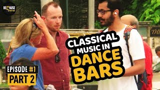 Classical music in dance bars | Because Why Not | Sign for a cause | Part 2