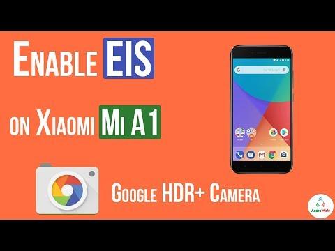 Enable EIS on Xiaomi Mi A1 With Google HDR Plus Camera   हिंदी