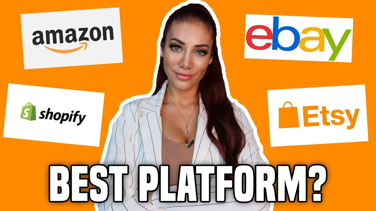 Amazon, Shopify, Ebay, Etsy? Best platform to sell on?