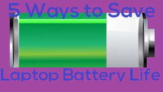 5 Ways to Save Battery Life on Laptop | Tips and tricks Windows and Macbook Longer Battery Life