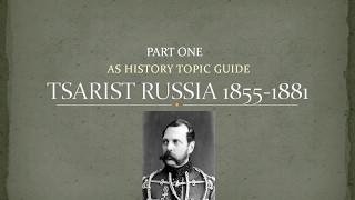 AS Tsarist Russia Revision Part 1 - 1855-1881 Alexander II