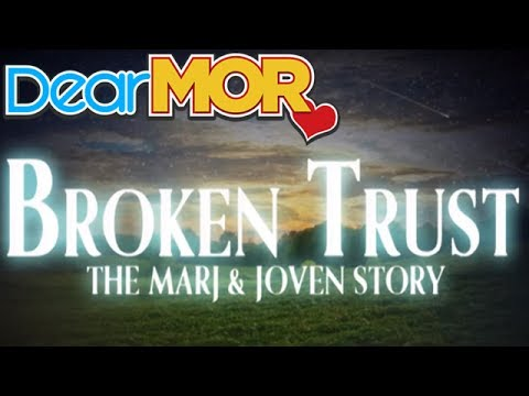 "Dear MOR: ""Broken Trust"" The Marj & Joven Story 04-01-14"