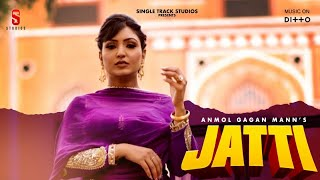 New Punjabi Songs 2020 | Jatti Lyrical Video | Anmol Gagan  Mann | Latest Hit Punjabi Songs 2019