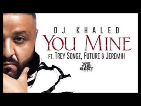 DJ Khaled  You Mine ft  Trey Songz, Jeremih, Future