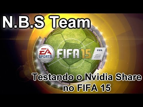 Testando o Nvidia Share no FIFA 15