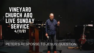 Vineyard Church ABQ Sunday Service 4/11/21