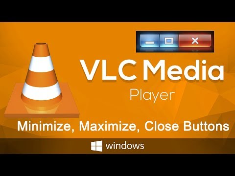 How To Fix VLC Media Player Does Not Display The Minimize, Maximize, Close Buttons
