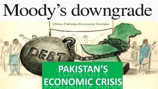 Pakistan's economic crisis - Moody's downgrade - current affairs 2018