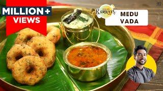 Medu Vada | Easy Urad Dal Vada | मेदू वड़ा बनाने की विधि | South Indian Vada | Chef Ranveer Brar