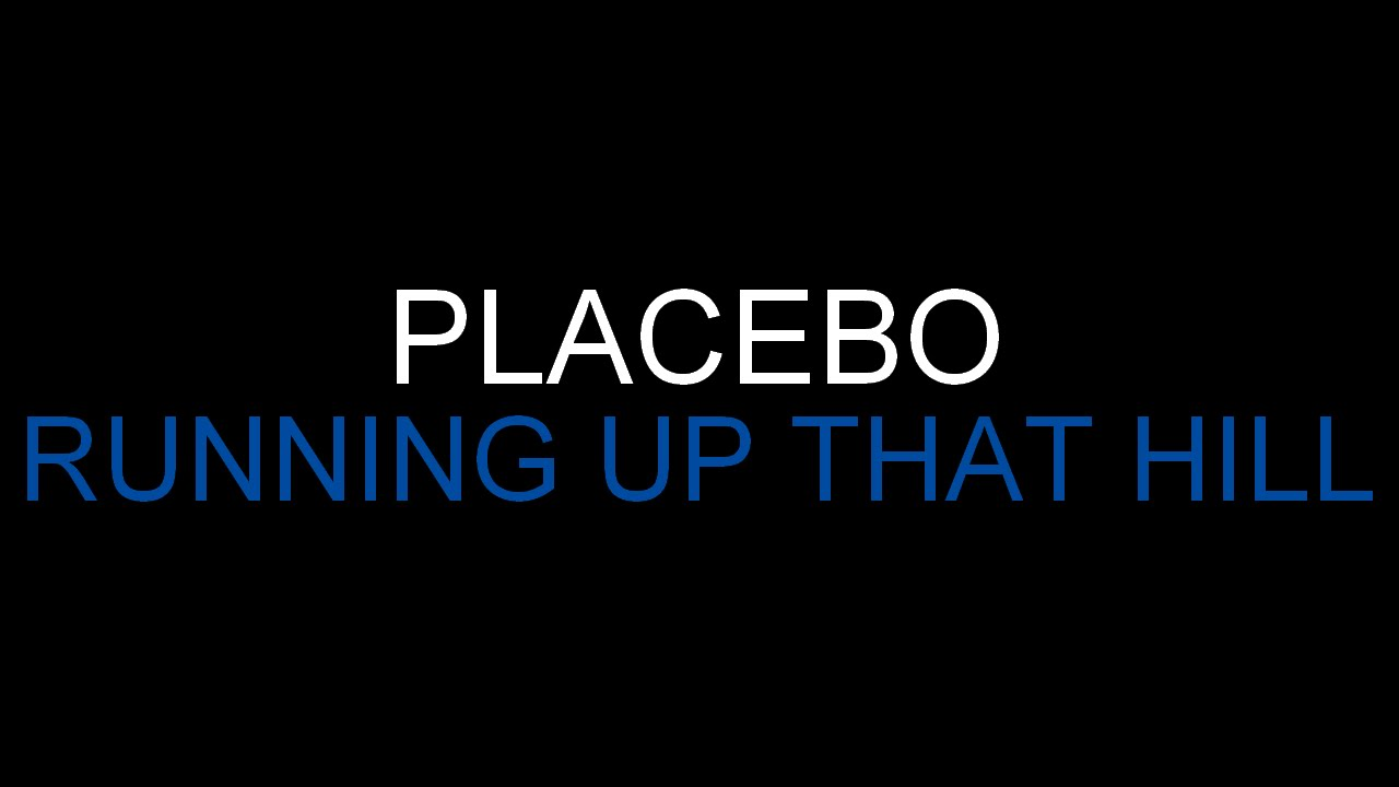 Watch the placebo running up that hill video new pics