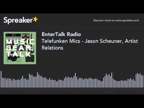 Telefunken Mics - Jason Scheuner, Artist Relations