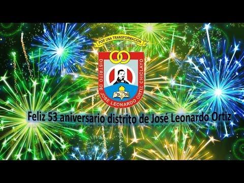 Feliz 53 Aniversario Distrito Jose Leonardo Ortiz