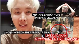 J-HOPE BTS LIVE DADAKAN , ARMY NONTON DI TEMPAT RANDOM & INI TEMA MIXTAPE BARU J-HOPE