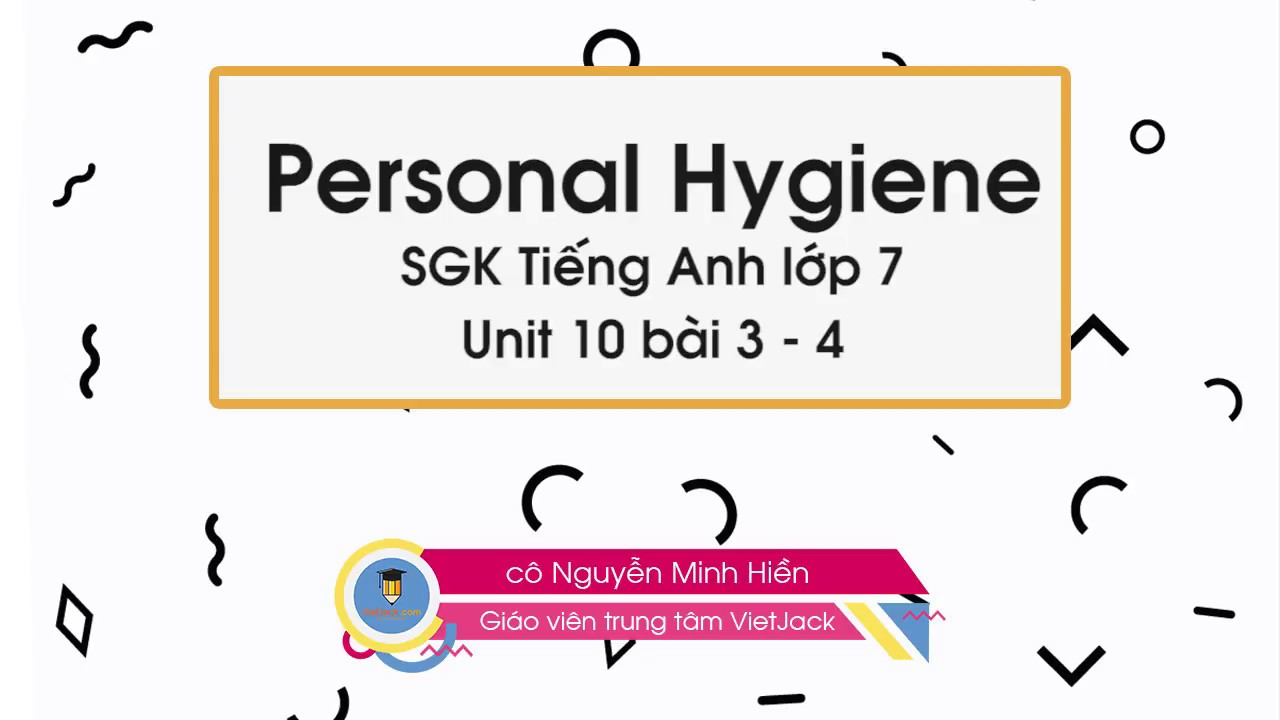 Unit 10 Healthy and Hygiene – A bad toothache (P2)  – Tiếng Anh 7- cô Nguyễn Hiền – VietJack.com