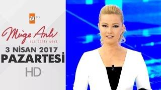 Müge Anlı İle Tatlı Sert 3 Nisan 2017 Pazartesi - 1814. Bölüm - atv