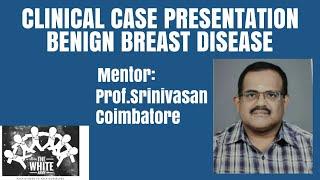 BENIGN BREAST DISEASE Clinical Case presentation