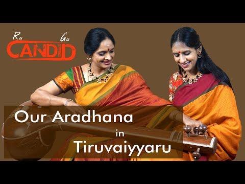 RaGA CANDID EP12 - Our Aradhana In Tiruvaiyyaru