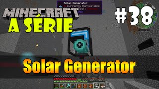 Minecraft: A Série - Solar Generator (Extra Utilities) #38