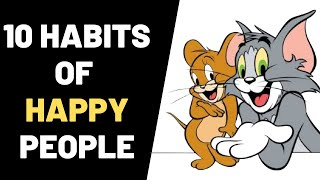 10 Habit of Happy People - How To Always Be Happy In Life - How To Be Happy In Life